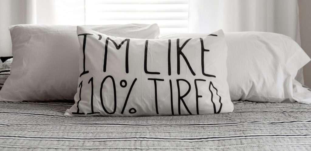 I'm like 110% tired
